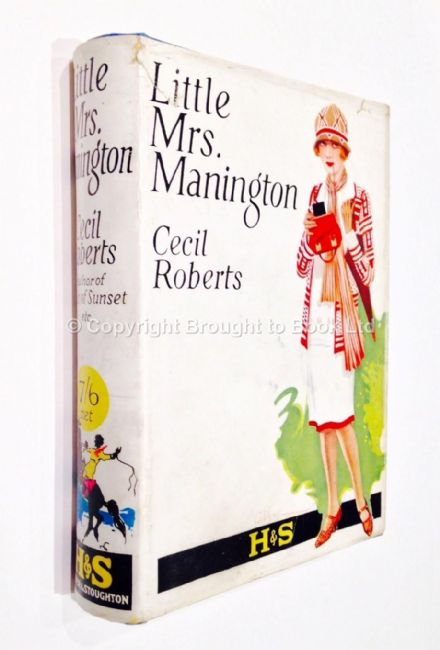 Little Mrs Manington by Cecil Roberts First Edition Hodder & Stoughton 1926
